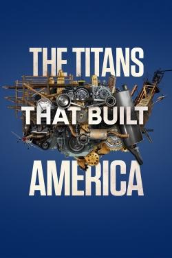 The Titans That Built America